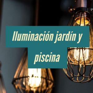 Iluminación de Jardín y Piscina